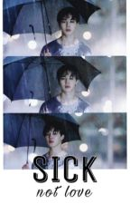 SICK NOT LOVE ☻ YM by MinLovesPark