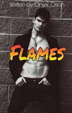 FLAMES (MalexMale) [COMPLETED✔] by Onyx_Orion