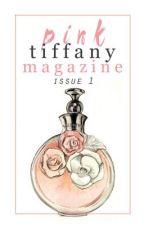 Pink Tiffany Magazine - Issue 1 Spring Fling by PinkTiffanyMagazine