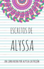 Escritos de Alyssa by Alyssa1899