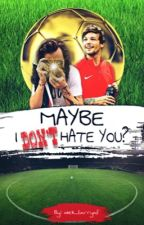 Maybe I don't hate you?||l.s by idek_larryaf