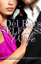 My Selfless Wife (Completed) by mshopelessRomantica