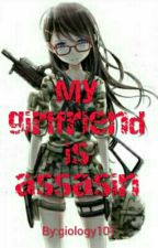 My girlfriend is assasin by giology101