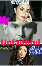 My Unfaithful Maid bk2(continue love) Short story Jan 8 To Jan19 2018 Completed by sanggrella101