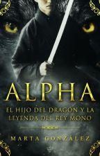 ALPHA || El hijo del dragón y la leyenda del rey mono [#2] by Millennial-Wolf