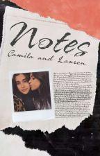 Notes || Camren by RossLuthor