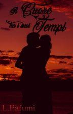 Il Cuore ha i suoi Tempi by LauraPafumi