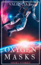 Oxygen Masks [Short Stories] by dripping_hearts
