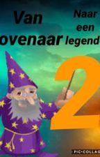 Van tovenaar naar legende 2 by ColinDelsink