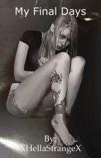 Life Is Strange: My Final Days (Rachel Amber) by XHellaStrangeX
