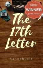 The 17th Letter by hannahLolz