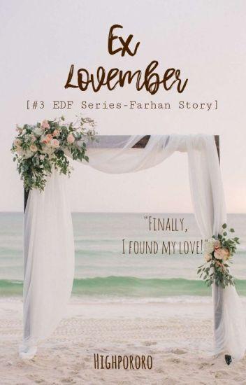 Ex-Lovember [#3 EDF Series-Farhan Story]