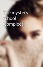 The mystery school (compleet) by liedjeee