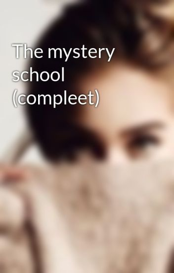 The mystery school (compleet)