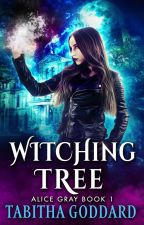 SAMPLE ONLY Witching Tree (Alice Gray Book 1) by TabbyGoddard