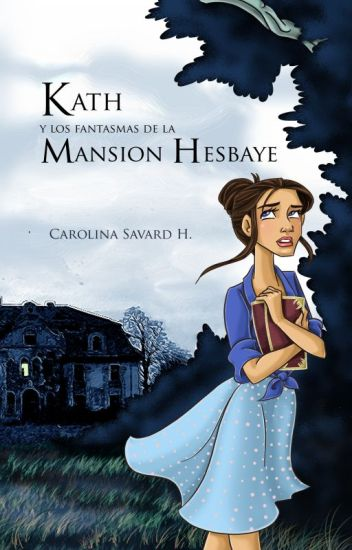 Kath y los fantasmas de la Mansión Hesbaye