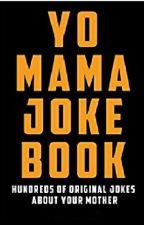 Yo Mamma Jokes! by Misty-Blackheart