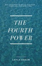 The Fourth Power by laylaessam2004