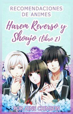 Recomendaciones De Animes Harem Reverso Y Shoujo 2