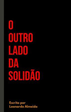 O Outro Lado Da Solidão by LeonardoAlmeida07
