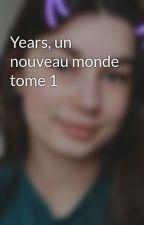 Years, un nouveau monde tome 1 by Constancetfn