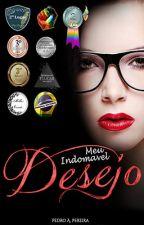 Meu Indomável Desejo (Livro 1) - CONCLUIDO by PedrodeRoche