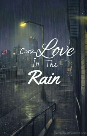 Our Love In The Rain by ACdagreyt
