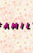 F A M I L Y by WannableRii