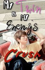 My twin is my enemy's crush (Baekhyunxreader) by Baekfrombacon