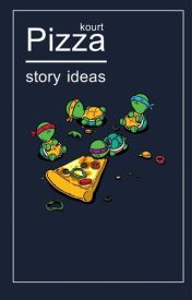 pizza ☯ story ideas by acidgrvnge