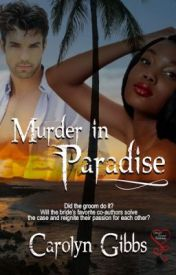 Murder in Paradise by Carolyn Gibbs by cgibbs3