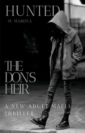 The Don's Heir: Hunted | ON HIATUS by ArmedWithPencil