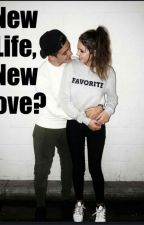 New Life, New Love? by LostGirll0
