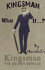 Kingsman : What if...?  by Maraki_zrg