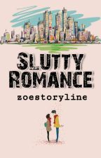 Slutty Romance by zoeworld
