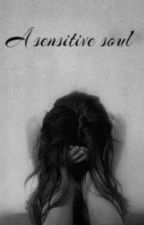 A Sensitive Soul by MajaxRose