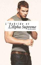 L'HYBRIDE ET L'APHA SUPRÊME[EN RÉÉCRITURE] by devilwolf246