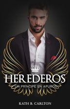HEREDEROS II: Un Príncipe en Apuros by Kath_B_Carlton