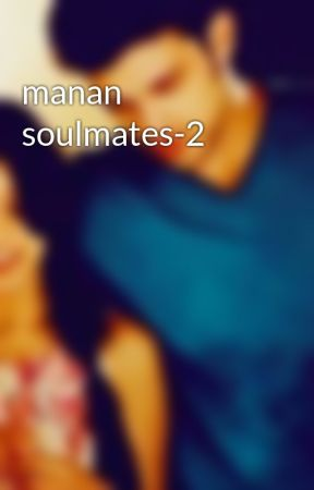 manan soulmates-2 by sonpri17