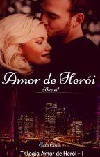Amor de Herói Brasil (Trilogia Amor de Herói I) by CidaCosta1