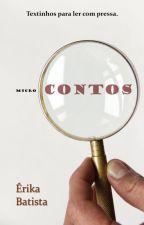 Microcontos - Textinhos para ler com pressa by erikasbat