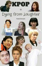 KPOP = Dying from Laughter by parkchimsshi
