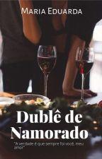 Dublê de namorado  by M_Eduarda24