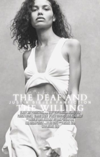THE DEAF & THE WILLING | BIEBER.