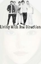 Living with One Direction by Gigigigi12
