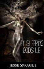 Let Sleeping God's Lie by JesseSprague