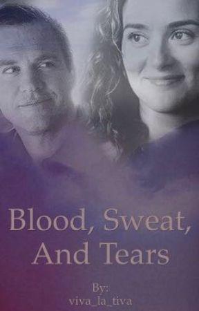 Blood, Sweat, and Tears by viva_la_tiva