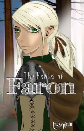 The Fables of Faron  by LuckyPlum