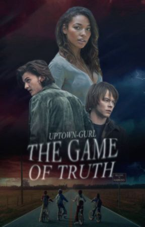 The Game Of Truth || Stranger Things by uptown-gurl