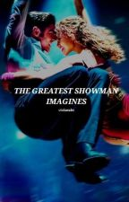 The Greatest Showman Imagines by violaeades